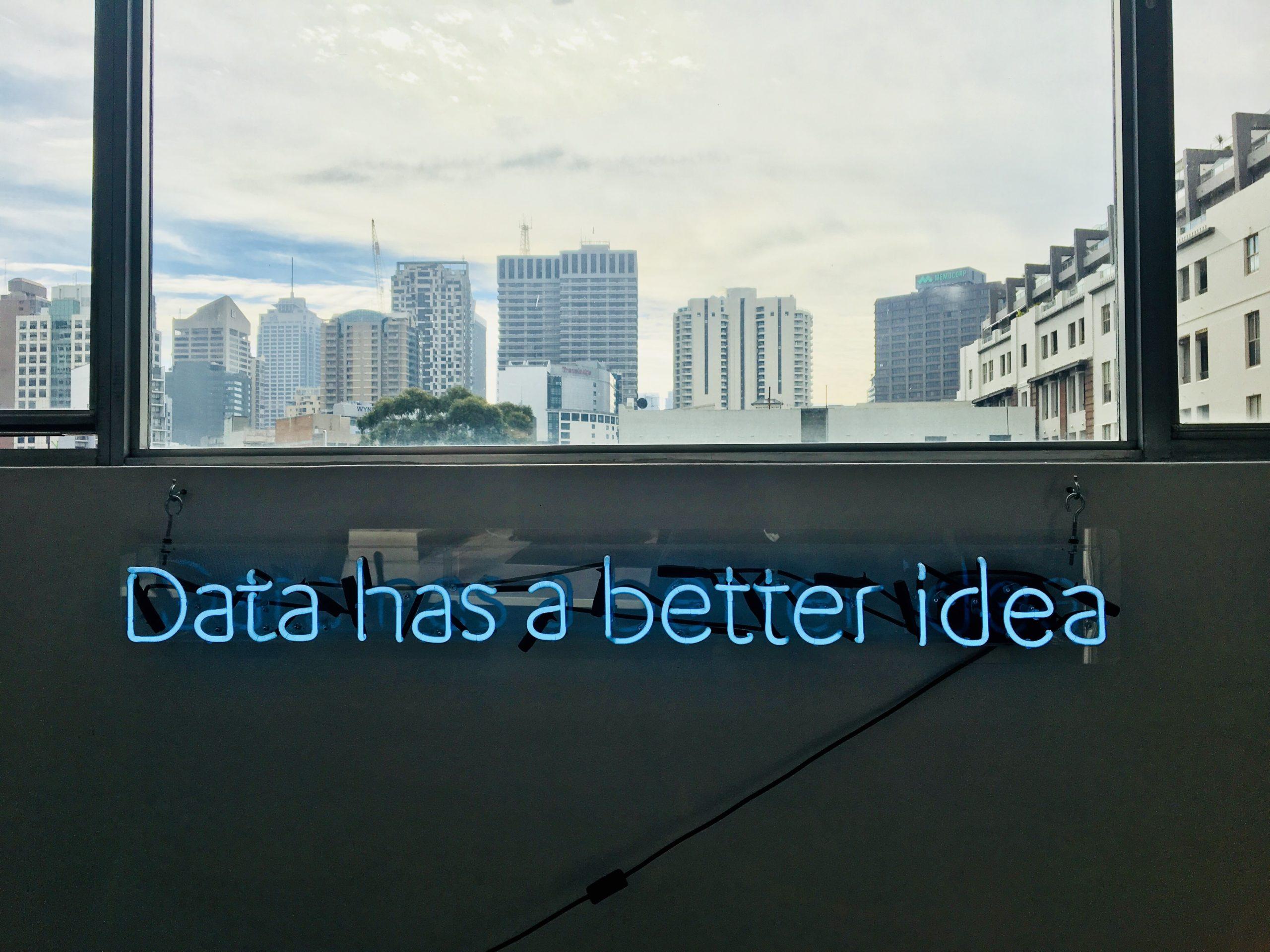 """Neon light reads """"Data has a better idea"""""""